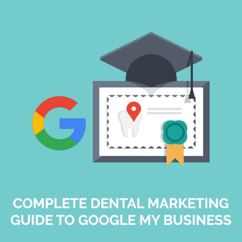Complete Dental Marketing Guide to Google My Business